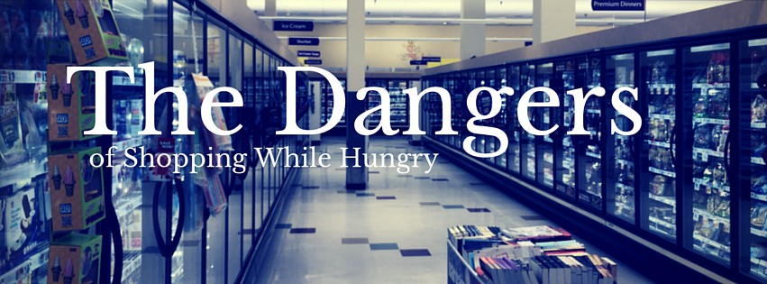 Dangers of Shopping While Hungry | getinmymouf.com